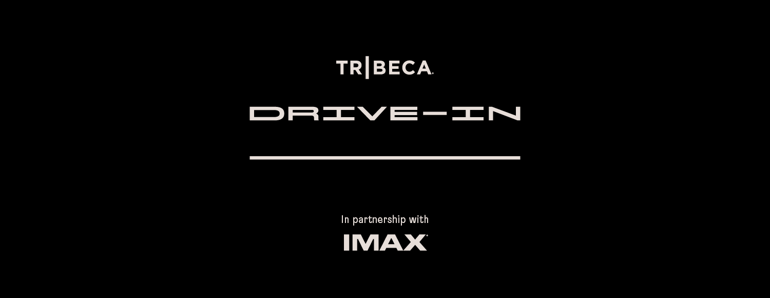 Tribeca Drive-In | In Partnership with IMAX