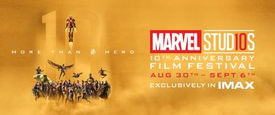 Marvel Studios 10th Anniversary Film Festival - Presented Exclusively in IMAX
